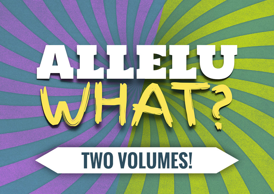 AlleluWhat? (Two Volumes)